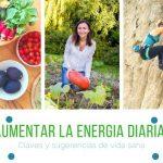 Te gustaría conocer las claves para aumentar tu nivel de energía diaria?